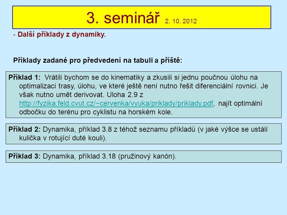 4.seminář 9. 10. 2012 - Příklady podobné příkladům které budou v testu.