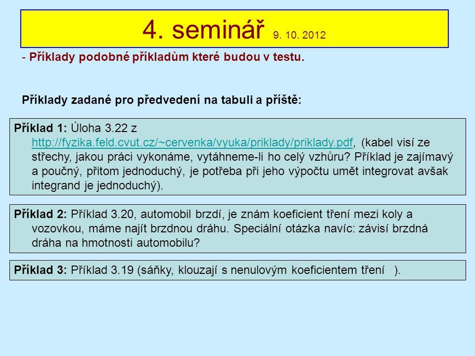 4. seminář 9. 10. 2012 - Příklady podobné příkladům které budou v testu. Příklady zadané pro předvedení na tabuli a příště: Příklad 1: Úloha 3.22 z ht