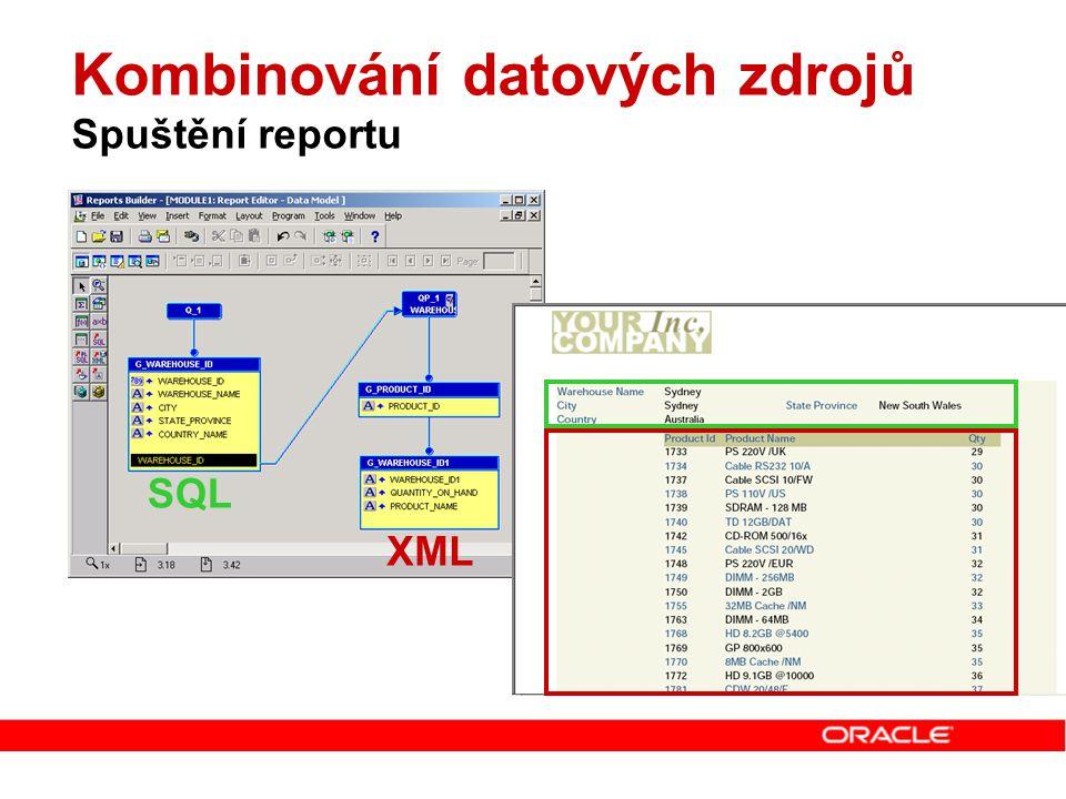 Kombinování datových zdrojů Spuštění reportu SQL XML