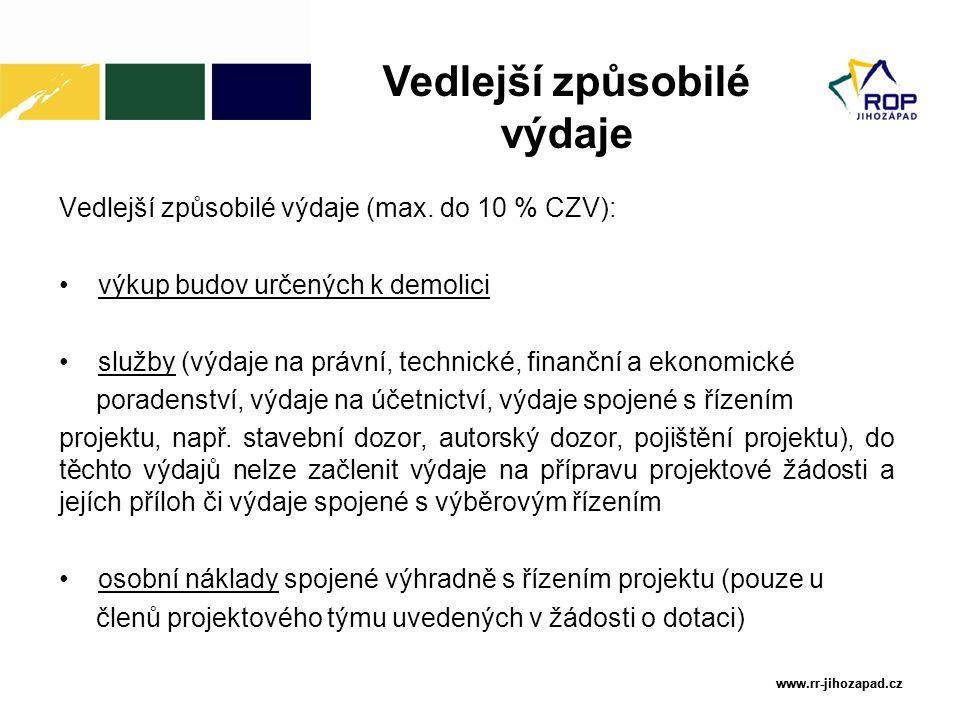 www.rr-jihozapad.cz www.rr-jihozapad.cz Vedlejší způsobilé výdaje (max. do 10 % CZV): výkup budov určených k demolici služby (výdaje na právní, techni