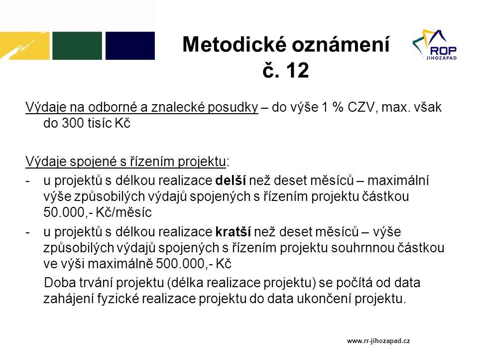 Metodické oznámení č. 12 Výdaje na odborné a znalecké posudky – do výše 1 % CZV, max. však do 300 tisíc Kč Výdaje spojené s řízením projektu: -u proje