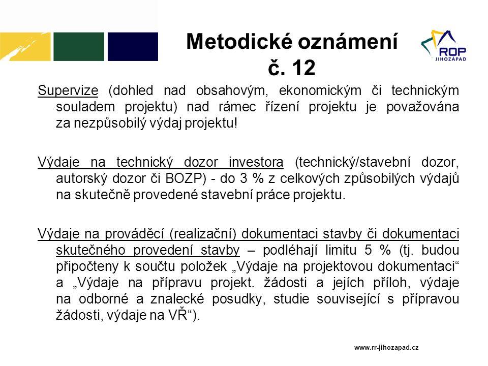 Metodické oznámení č. 12 Supervize (dohled nad obsahovým, ekonomickým či technickým souladem projektu) nad rámec řízení projektu je považována za nezp