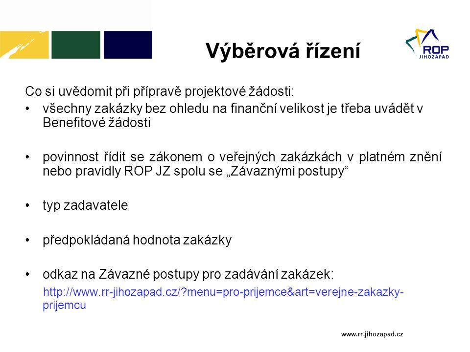 """Výběrová řízení Co si uvědomit při přípravě projektové žádosti: všechny zakázky bez ohledu na finanční velikost je třeba uvádět v Benefitové žádosti povinnost řídit se zákonem o veřejných zakázkách v platném znění nebo pravidly ROP JZ spolu se """"Závaznými postupy typ zadavatele předpokládaná hodnota zakázky odkaz na Závazné postupy pro zadávání zakázek: http://www.rr-jihozapad.cz/?menu=pro-prijemce&art=verejne-zakazky- prijemcu www.rr-jihozapad.cz"""