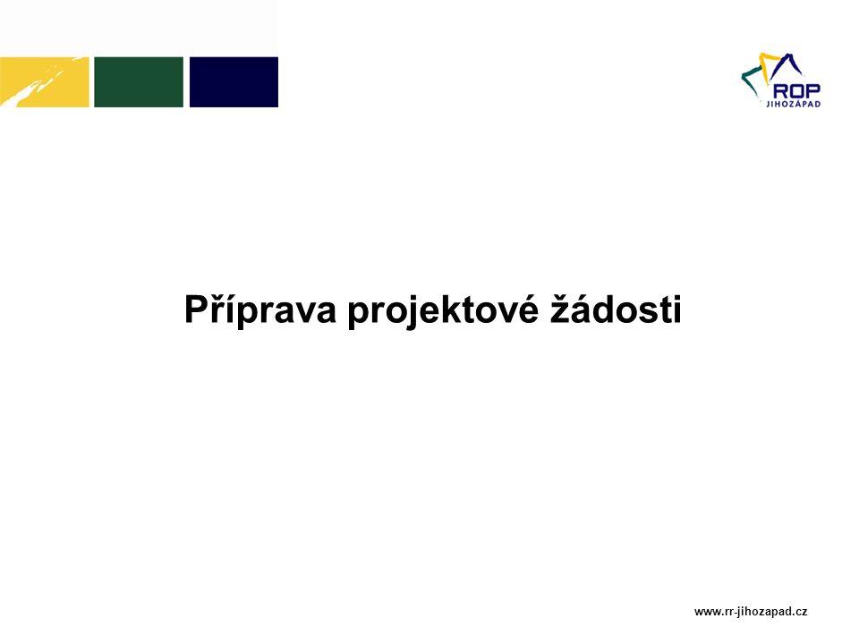 www.rr-jihozapad.cz Příprava projektové žádosti