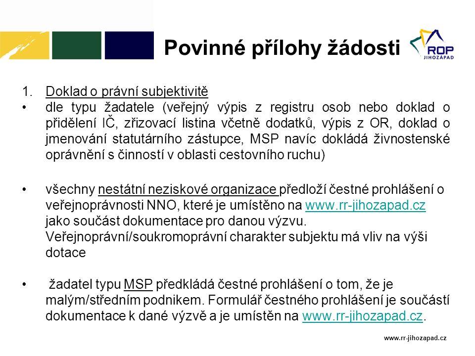 www.rr-jihozapad.cz 1.Doklad o právní subjektivitě dle typu žadatele (veřejný výpis z registru osob nebo doklad o přidělení IČ, zřizovací listina včet