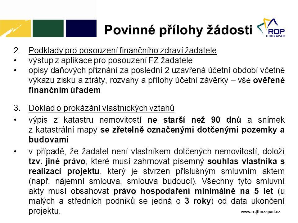 www.rr-jihozapad.cz 2.Podklady pro posouzení finančního zdraví žadatele výstup z aplikace pro posouzení FZ žadatele opisy daňových přiznání za posledn