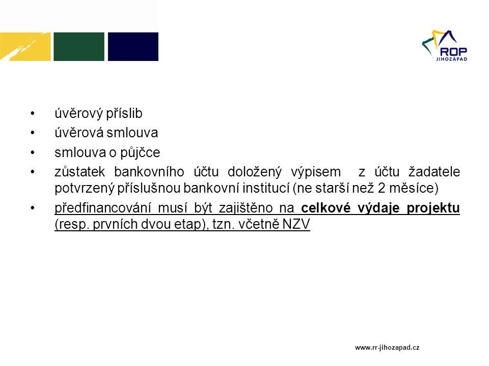 úvěrový příslib úvěrová smlouva smlouva o půjčce zůstatek bankovního účtu doložený výpisem z účtu žadatele potvrzený příslušnou bankovní institucí (ne
