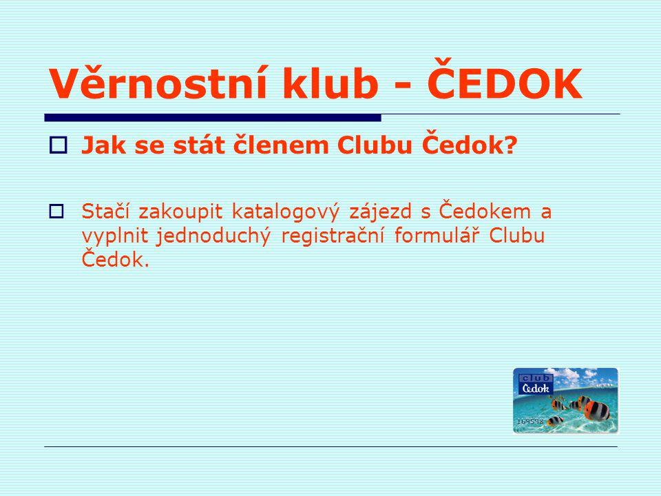  Jak se stát členem Clubu Čedok?  Stačí zakoupit katalogový zájezd s Čedokem a vyplnit jednoduchý registrační formulář Clubu Čedok.