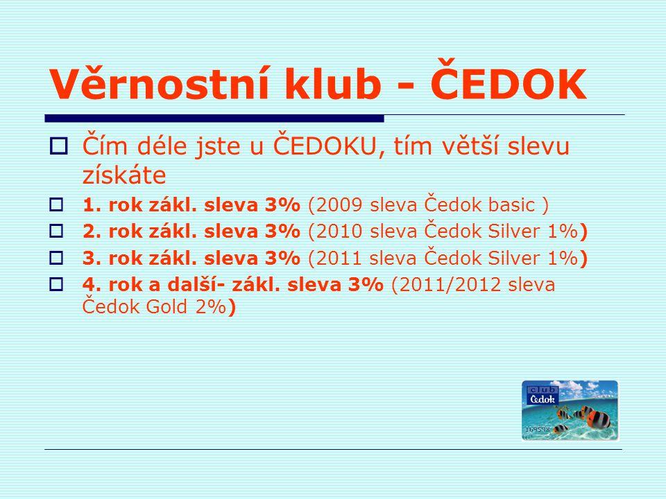 Věrnostní klub - ČEDOK  Čím déle jste u ČEDOKU, tím větší slevu získáte  1. rok zákl. sleva 3% (2009 sleva Čedok basic )  2. rok zákl. sleva 3% (20