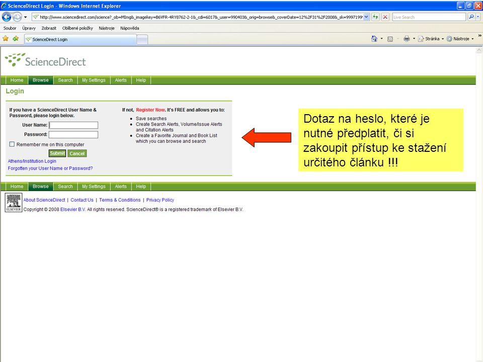 Dotaz na heslo, které je nutné předplatit, či si zakoupit přístup ke stažení určitého článku !!!
