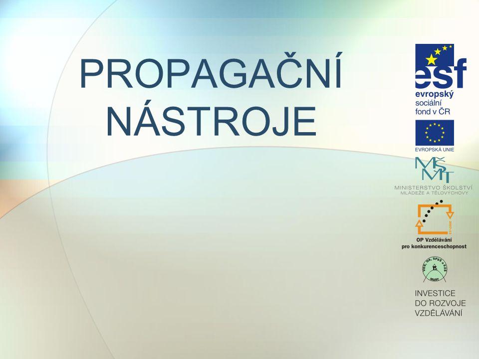 NÁSTROJE PROPAGACE Základními nástroji propagace jsou: Reklama, Podpora prodeje, Publicita, Osobní prodej.