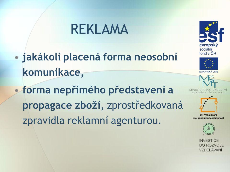 PUBLICITA 2.styk firmy s veřejností – public relations: projevy, semináře, výroční zprávy, styk s veřejností, příspěvky na dobročinné účely, hodnocení firmy nezávislými subjekty.