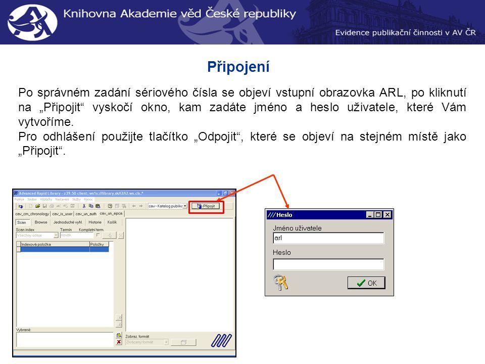 """Připojení Po správném zadání sériového čísla se objeví vstupní obrazovka ARL, po kliknutí na """"Připojit vyskočí okno, kam zadáte jméno a heslo uživatele, které Vám vytvoříme."""