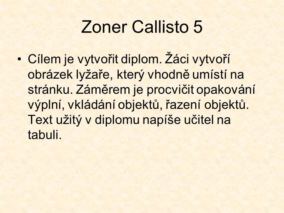 Zoner Callisto 5 Cílem je vytvořit diplom.