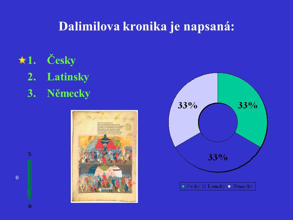 Dalimilova kronika obsahuje přes: 0 0 5 1.3 500 veršů 2.4 500 veršů 3.5 500 veršů