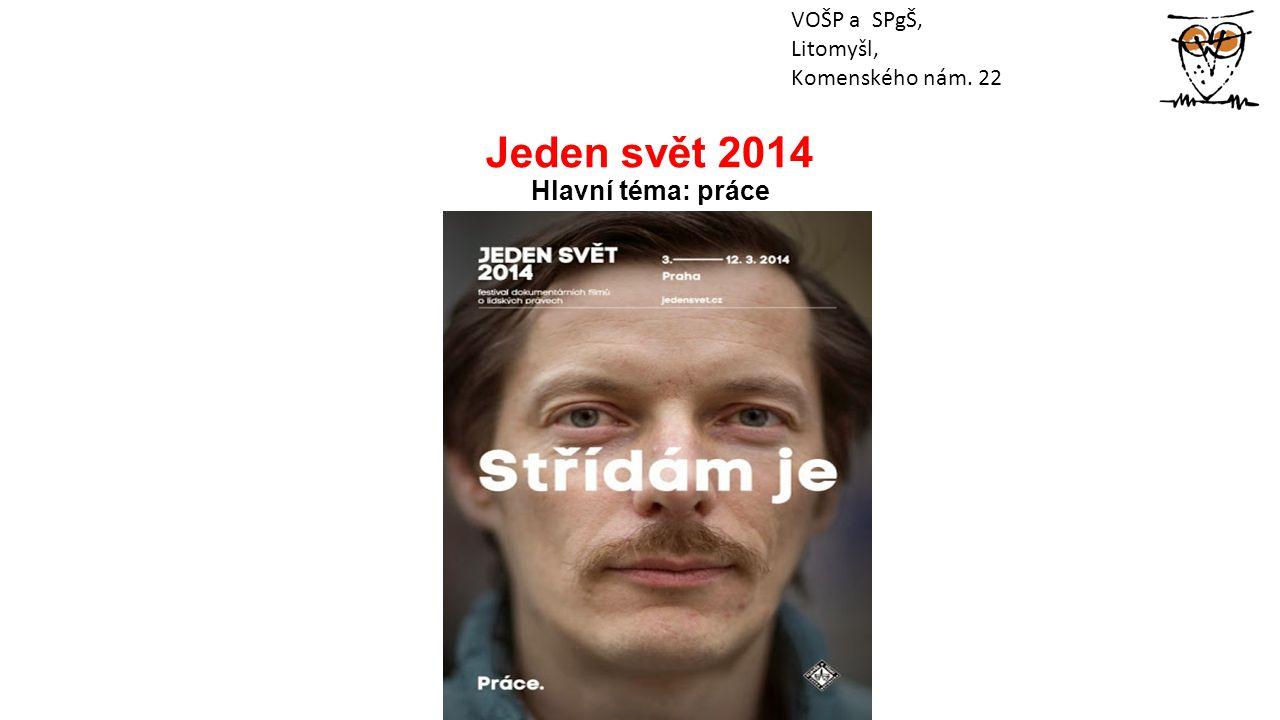 Jeden svět 2014 Hlavní téma: práce VOŠP a SPgŠ, Litomyšl, Komenského nám. 22