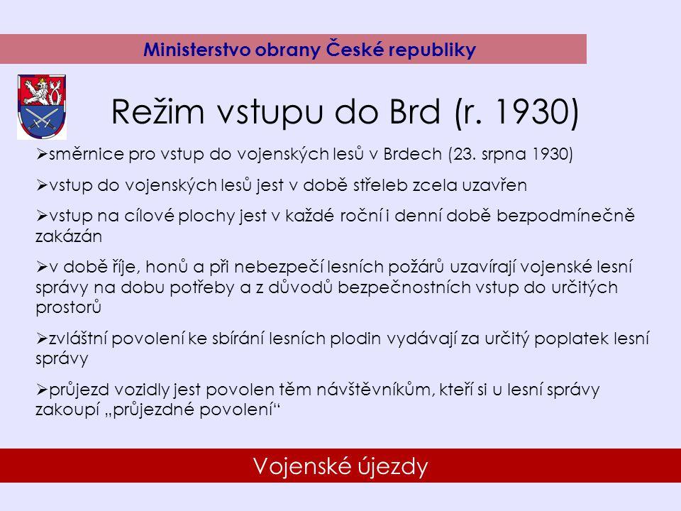 16 Vojenské újezdy Ministerstvo obrany České republiky Režim vstupu do Brd (r. 1930)  směrnice pro vstup do vojenských lesů v Brdech (23. srpna 1930)