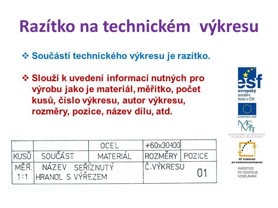 Razítko na technickém výkresu  Součástí technického výkresu je razítko.  Slouží k uvedení informací nutných pro výrobu jako je materiál, měřítko, po