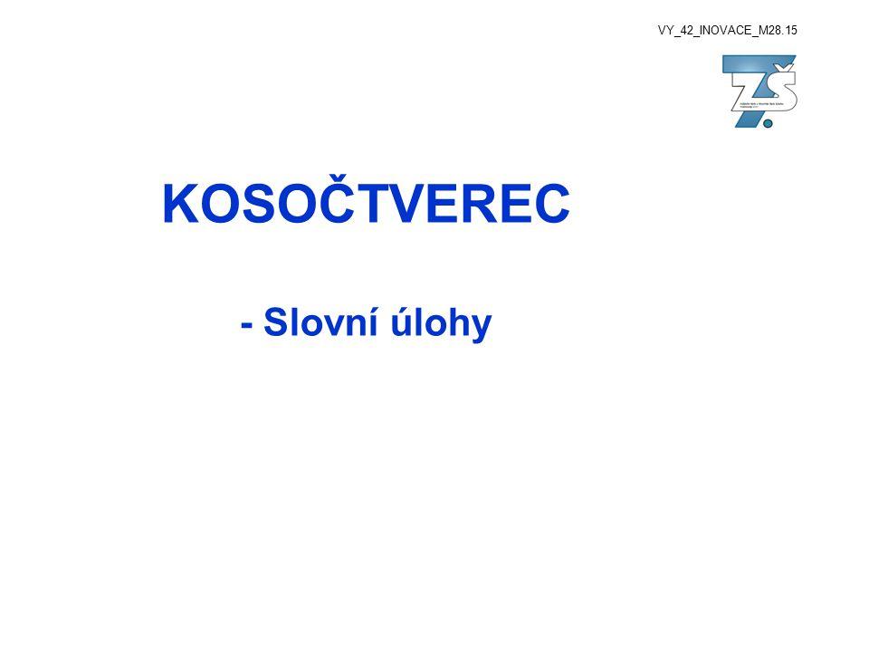 VY_42_INOVACE_M28.15 KOSOČTVEREC - Slovní úlohy