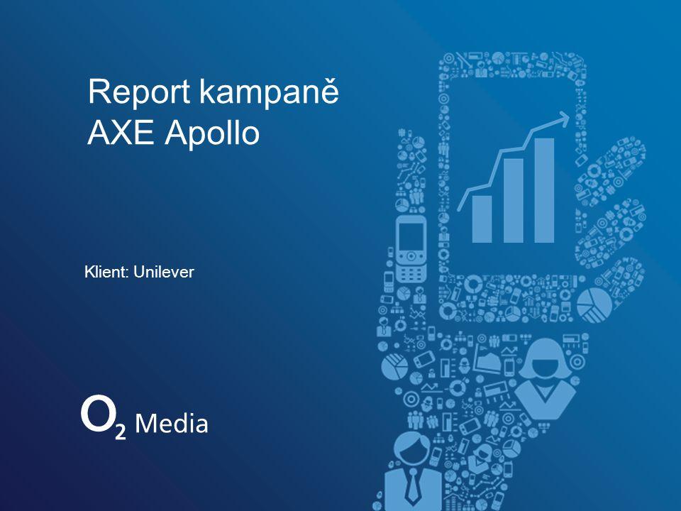 Klient: Unilever Report kampaně AXE Apollo