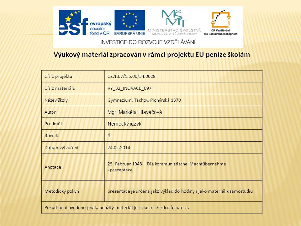 Číslo projektuCZ.1.07/1.5.00/34.0028 Číslo materiáluVY_32_INOVACE_097 Název školyGymnázium, Tachov, Pionýrská 1370 Autor Mgr.