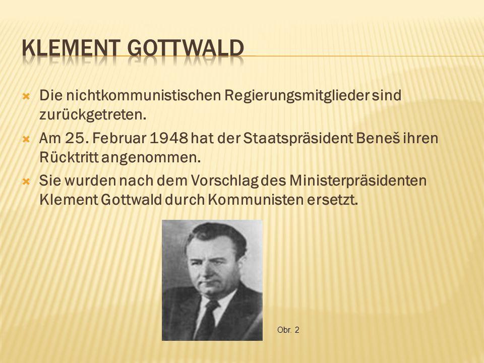  Die nichtkommunistischen Regierungsmitglieder sind zurückgetreten.