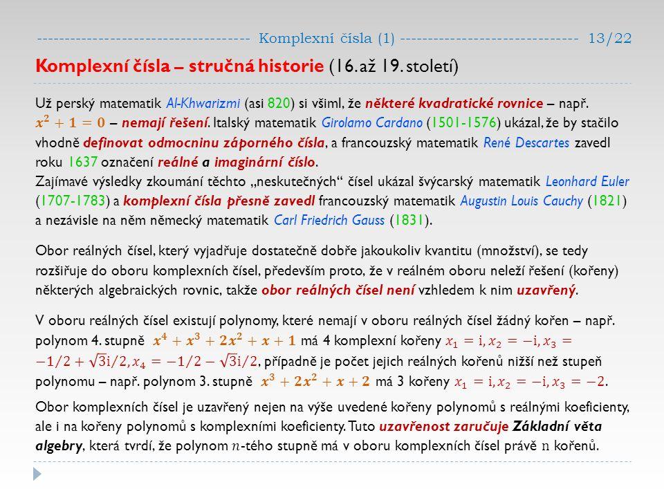 ------------------------------------- Komplexní čísla (1) ------------------------------- 13/22
