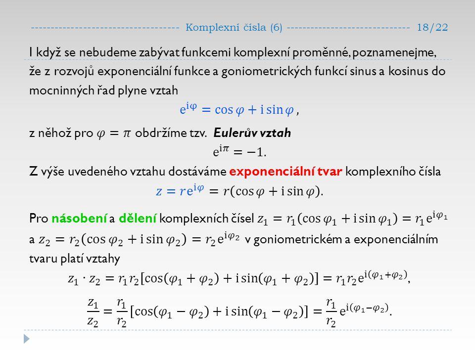 ------------------------------------ Komplexní čísla (6) ------------------------------ 18/22