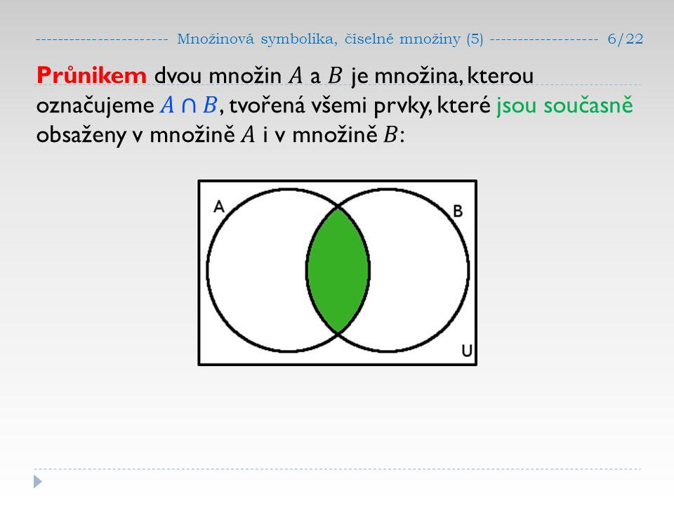 ----------------------- Množinová symbolika, číselné množiny (5) ------------------- 6/22