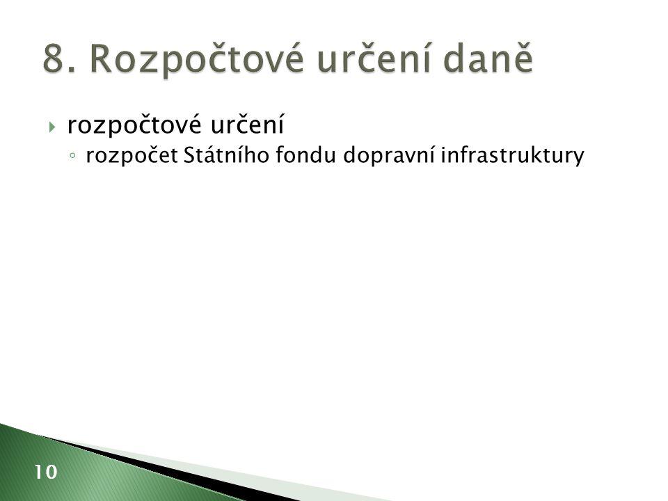  rozpočtové určení ◦ rozpočet Státního fondu dopravní infrastruktury 10