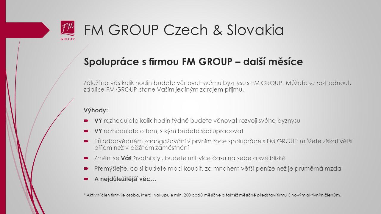 FM GROUP Czech & Slovakia Záleží na vás kolik hodin budete věnovat svému byznysu s FM GROUP. Můžete se rozhodnout, zdali se FM GROUP stane Vaším jedin