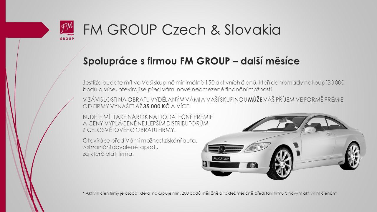 FM GROUP Czech & Slovakia Jestliže budete mít ve Vaší skupině minimálně 150 aktivních členů, kteří dohromady nakoupí 30 000 bodů a více, otevírají se