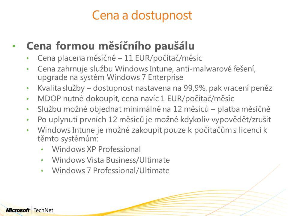 Cena a dostupnost Cena formou měsíčního paušálu Cena placena měsíčně – 11 EUR/počítač/měsíc Cena zahrnuje službu Windows Intune, anti-malwarové řešení