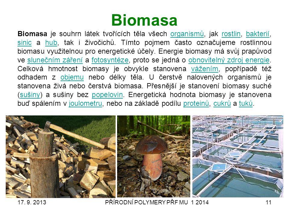 Biomasa Biomasa je souhrn látek tvořících těla všech organismů, jak rostlin, bakterií, sinic a hub, tak i živočichů. Tímto pojmem často označujeme ros