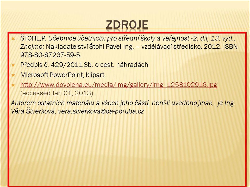 ŠTOHL,P. Učebnice účetnictví pro střední školy a veřejnost -2. díl, 13. vyd., Znojmo: Nakladatelství Štohl Pavel Ing. – vzdělávací středisko, 2012.