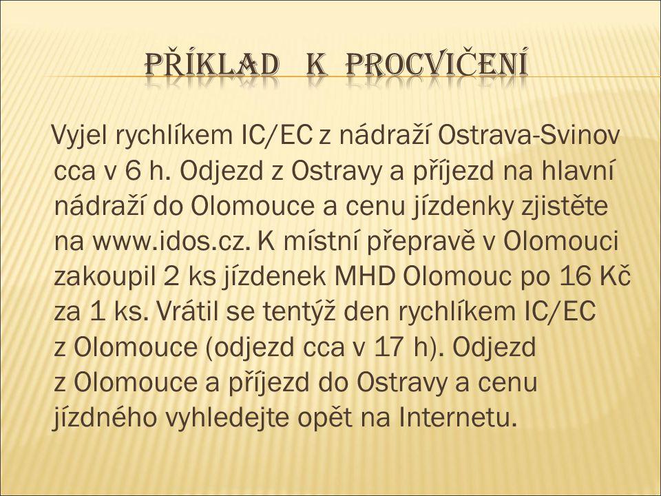 Vyjel rychlíkem IC/EC z nádraží Ostrava-Svinov cca v 6 h. Odjezd z Ostravy a příjezd na hlavní nádraží do Olomouce a cenu jízdenky zjistěte na www.ido
