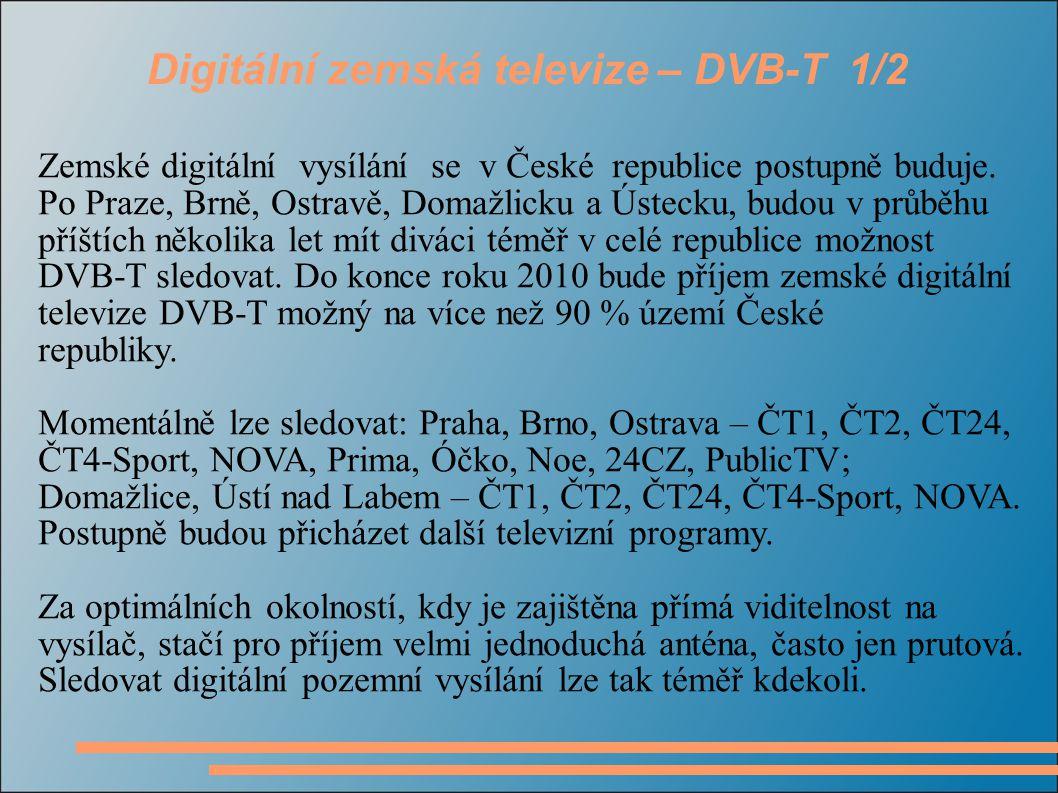 Zemské digitální vysílání se v České republice postupně buduje.