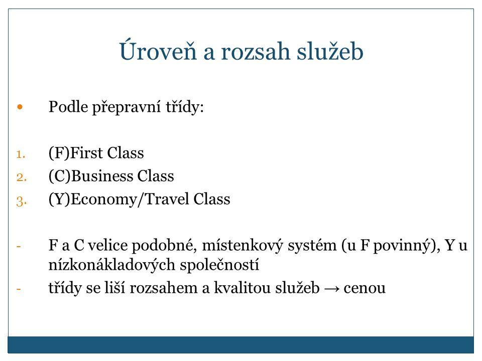Úroveň a rozsah služeb Podle přepravní třídy: 1.(F)First Class 2.