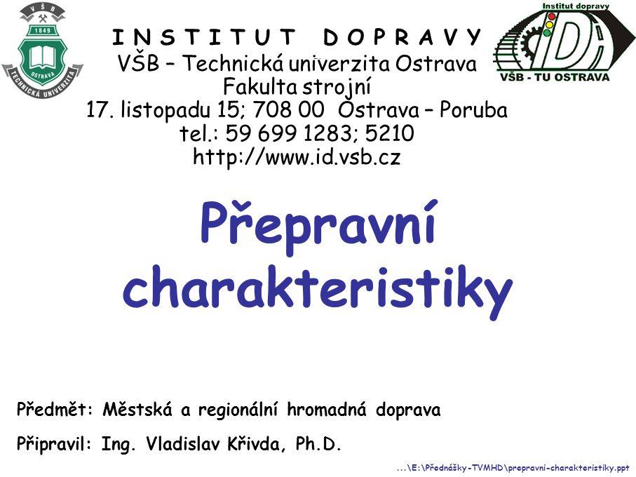 I N S T I T U T D O P R A V Y VŠB – Technická univerzita Ostrava Fakulta strojní 17.