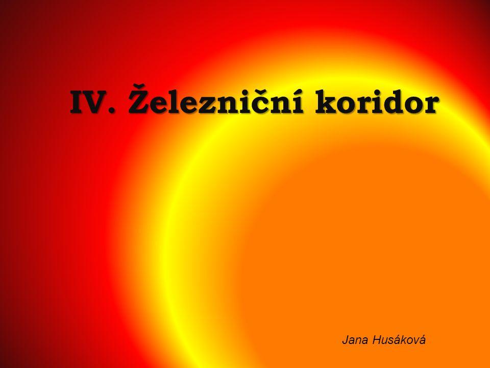 IV. Železniční koridor Jana Husáková
