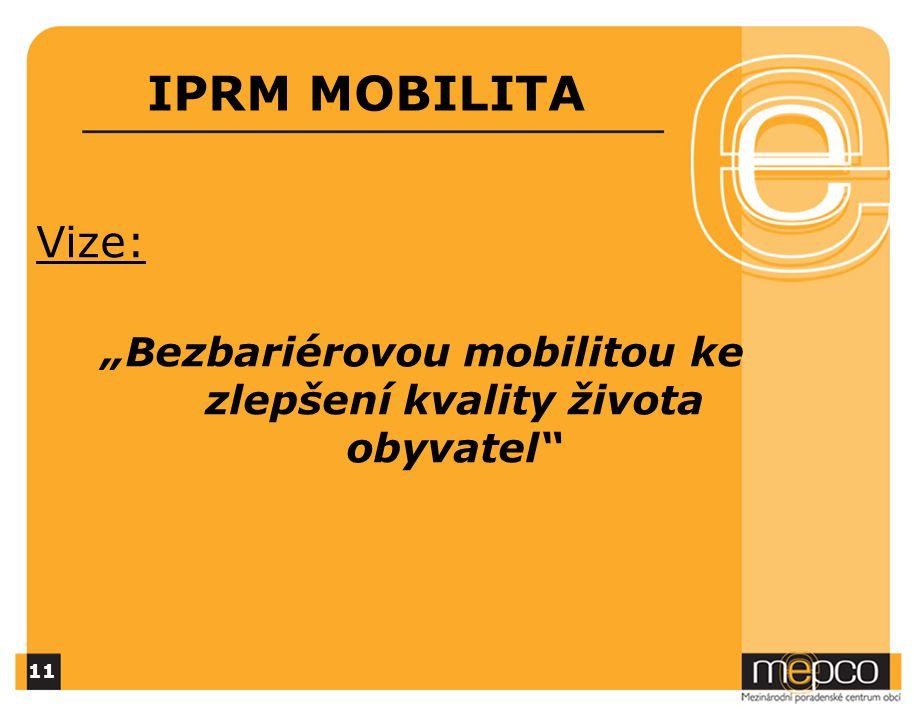 """Vize: """"Bezbariérovou mobilitou ke zlepšení kvality života obyvatel IPRM MOBILITA 11"""