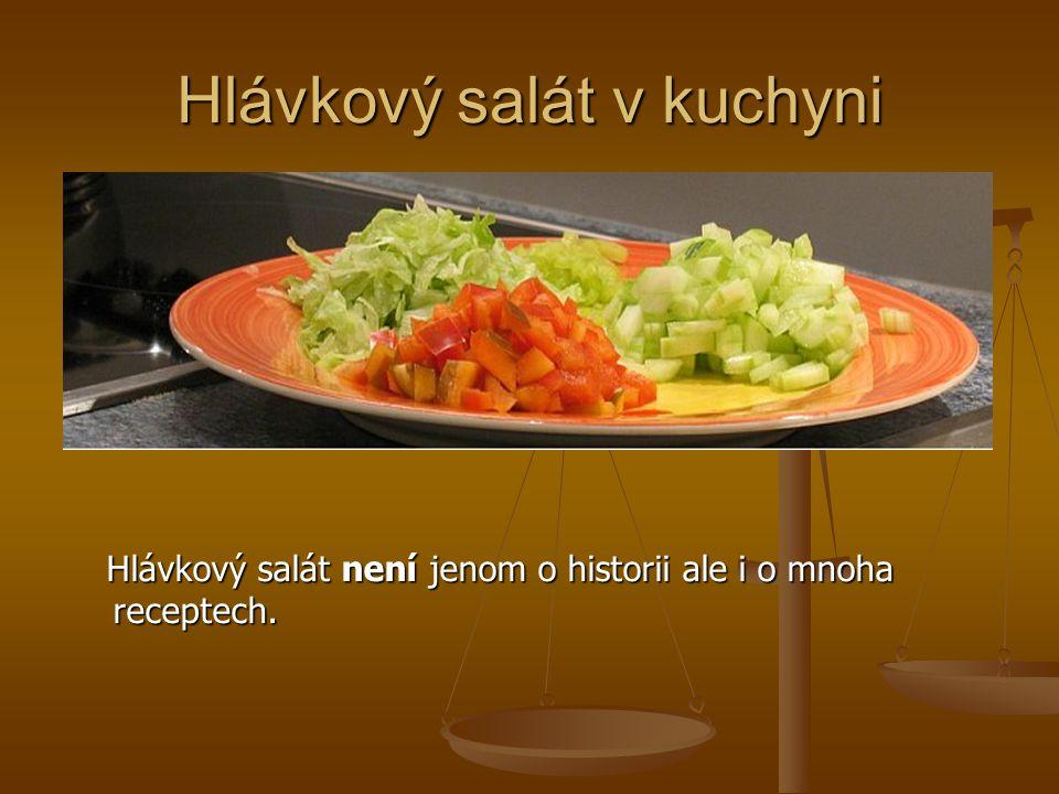 Užití hlávkového salátu v kuchyni Důkladně omytý salát má široké upotřebení v kuchyni.