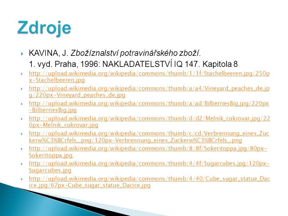  KAVINA, J. Zbožíznalství potravinářského zboží. 1. vyd. Praha, 1996: NAKLADATELSTVÍ IQ 147. Kapitola 8  http://upload.wikimedia.org/wikipedia/commo