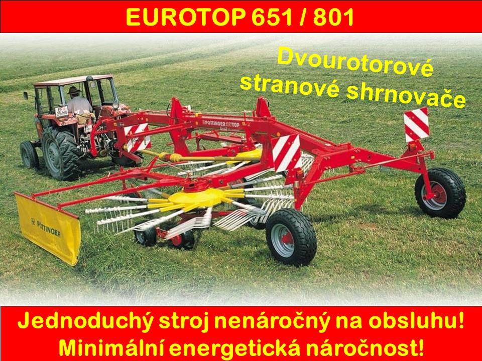 Jednoduchý stroj nenáro č ný na obsluhu! Minimální energetická náro č nost! EUROTOP 651 / 801 D v o u r o t o r o v é s t r a n o v é s h r n o v a č