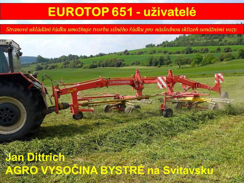 Jan Dittrich AGRO VYSOČINA BYSTRÉ na Svitavsku Stranové ukládání řádku umožňuje tvorbu silného řádku pro následnou sklizeň senážními vozy. EUROTOP 651