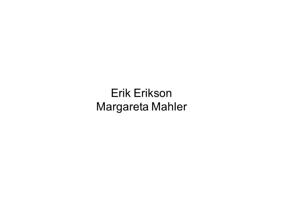 Erik Erikson Margareta Mahler
