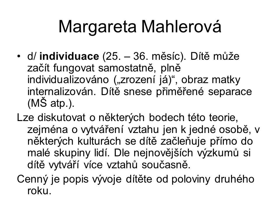 """Margareta Mahlerová d/ individuace (25. – 36. měsíc). Dítě může začít fungovat samostatně, plně individualizováno (""""zrození já)"""", obraz matky internal"""