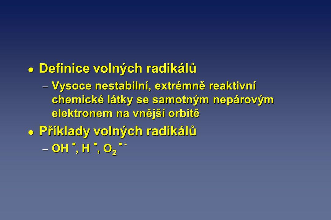 l Definice volných radikálů – Vysoce nestabilní, extrémně reaktivní chemické látky se samotným nepárovým elektronem na vnější orbitě l Příklady volnýc