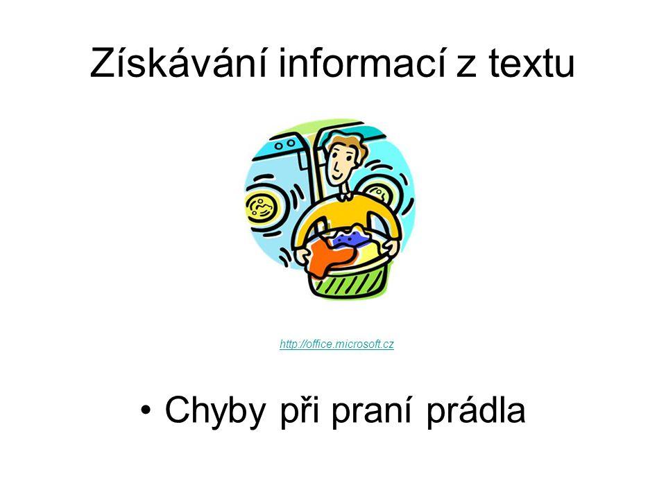 Získávání informací z textu Chyby při praní prádla http://office.microsoft.cz