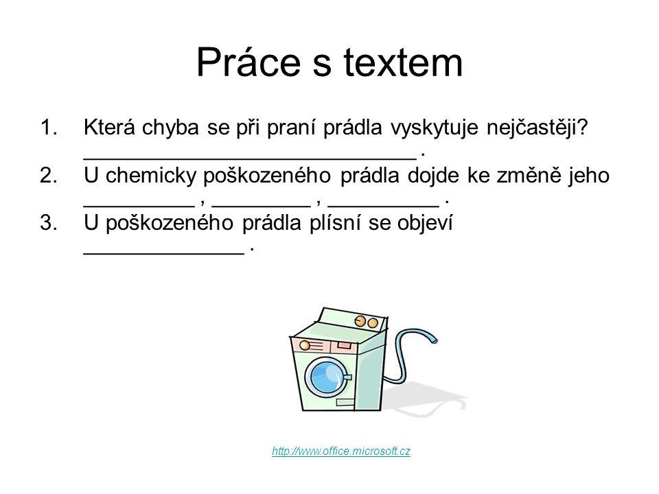 Práce s textem 1.Která chyba se při praní prádla vyskytuje nejčastěji.